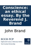 Conscience An Ethical Essay By The Reverend J Brand