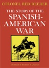 The Story Of The Spanish-American War
