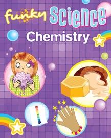 FUNKY SCIENCE: CHEMISTRY
