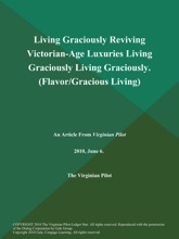 Living Graciously Reviving Victorian-Age Luxuries Living Graciously Living Graciously (Flavor/Gracious Living)