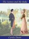 The Actress And The Rake A Regency Romance