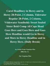 Carol Headliney In Herey And In Herey 28 Point 2 Column Tidewater Regular 28 Point 2 Column Vtidewater Semiboldy Sweet Souled Sister Bold Comp All Caps Head Goes Here And Goes Here And Goes Here Headline Would Go In Herey And More In Herey Headline And In Herey Here Daily Break