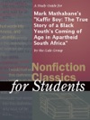 A Study Guide For Mark Mathabanes Kaffir Boy The True Story Of A Black Youths Coming Of Age In Apartheid South Africa