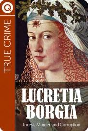 True Crime Lucretia Borgia