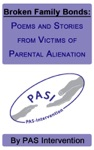Broken Family Bonds Poems And Stories From Victims Of Parental Alienation
