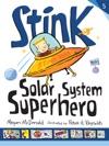 Stink Solar System Superhero Book 5