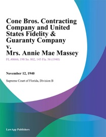 CONE BROS. CONTRACTING COMPANY AND UNITED STATES FIDELITY & GUARANTY COMPANY V. MRS. ANNIE MAE MASSEY