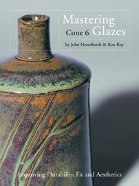 Mastering Cone 6 Glazes