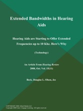 Extended Bandwidths in Hearing Aids: Hearing Aids are Starting to Offer Extended Frequencies up to 10 Khz. Here's Why (Technology)