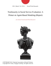 Nonlinearity In Social Service Evaluation: A Primer On Agent-Based Modeling (Report)