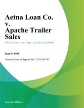Aetna Loan Co. V. Apache Trailer Sales