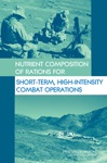 Nutrient Composition Of Rations For Short-Term High-Intensity Combat Operations
