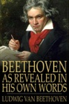 Beethoven As Revealed In His Own Words