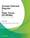 Jerome Edward Degrate V State Texas