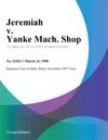 Jeremiah V Yanke Mach Shop
