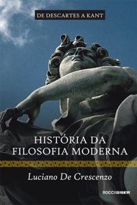 História da filosofia moderna - De Descartes a Kant Book Cover