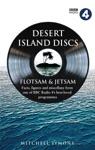 Desert Island Discs Flotsam  Jetsam