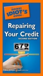 The Pocket Idiots Guide To Repairing Your Credit 2nd Edition