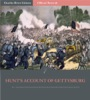 Official Records Of The Union And Confederate Armies: Henry Hunt's Account Of Gettysburg