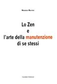 Lo Zen e l'arte della manutenzione di se stessi