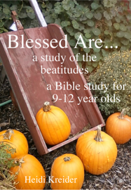 Blessed Are... a Bible study of the Beatitudes for 9-12 year olds book