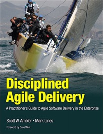 Disciplined Agile Delivery: A Practitioner's Guide to Agile Software Delivery in the Enterprise - Mark W. Lines & Scott Ambler