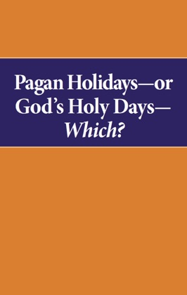 Pagan Holidays—or God's Holy Days—Which? image