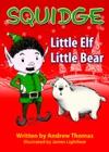 Squidge Little Elf Little Bear