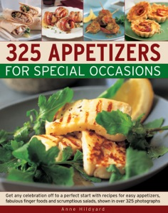 325 Appetizers for Special Occasions da Anne Hildyard