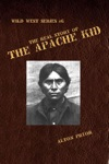 The Real Story Of The Apache Kid