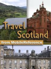 Scotland Travel Guide: Incl. Edinburgh, Aberdeen, Glasgow, Inverness. Illustrated Guide & Maps (Mobi Travel)