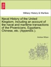 Naval History Of The United Kingdom Including An Account Of The Naval And Maritime Transactions Of The Phnicians Egyptians Chinese Etc Appendix VOL III