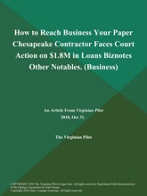 How to Reach Business Your Paper Chesapeake Contractor Faces Court Action on $1.8M in Loans Biznotes Other Notables (Business)