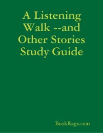 A Listening Walk And Other Stories Study Guide