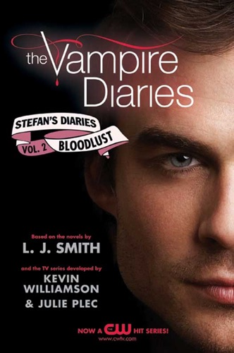 L. J. Smith & Kevin Williamson & Julie Plec - The Vampire Diaries: Stefan's Diaries #2: Bloodlust