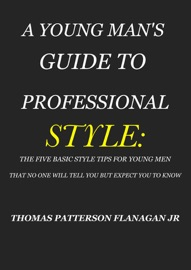 A Young Man S Guide To Professional Style