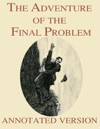 The Adventure Of The Final Problem - Annotated Version