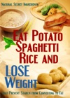 Eat Potato Spaghetti Rice And Lose Weight Natural Secret Ingredients That Prevent Starch From Converting To Fat