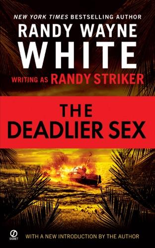 Randy Striker & Randy Wayne White - The Deadlier Sex