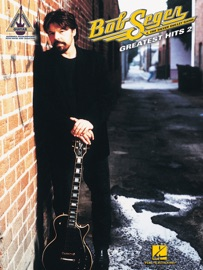 BOB SEGER & THE SILVER BULLET BAND - GREATEST HITS 2 (SONGBOOK)