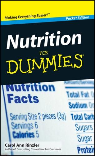 Carol Ann Rinzler - Nutrition For Dummies ®, Pocket Edition