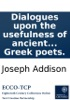 Dialogues upon the usefulness of ancient medals: Especially in relation to the Latin and Greek poets.
