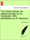 The Great Unbled An Allegorical Tale By Dr Sangrado With Illustrations By R Seymour