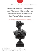 National Anti-Marijuana Ads Compared to Anti-Tobacco Ads: Differences Between Immediate Favorable and Unfavorable Post-Viewing Written Comments.