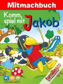 Komm, spiel mit Jakob (Mitmachbuch)