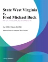 State West Virginia V Fred Michael Buck