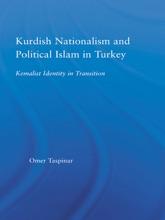 Kurdish Nationalism And Political Islam In Turkey