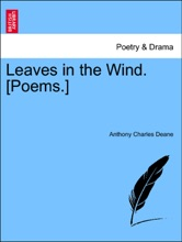 Leaves In The Wind. [Poems.]