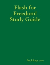 Download and Read Online Flash for Freedom! Study Guide