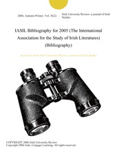IASIL Bibliography For 2005 (The International Association For The Study Of Irish Literatures) (Bibliography)